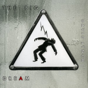 David Lynch musicista con The Big Dream