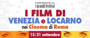 I film di Venezia 73 e di Locarno 69 a Roma